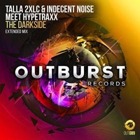 TALLA 2XLC & INDECENT NOISE MEET HYPETRAXX - THE DARKSIDE